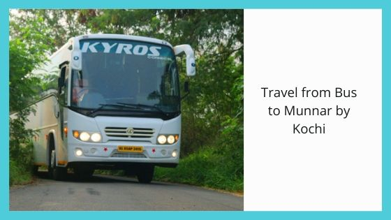 Travel from Bus to Munnar by Kochi