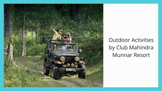 outdoor activities by club mahindra resort